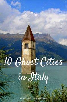 10 ghost cities in Italy Balestrino I Craco I Curon I Poggioreale I Frattura Vecchia I Pentedattilo I Civita di Bagnoregio I Vitozza I Isola Santa I Pompei