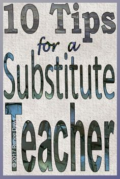 10 Tips for a Substitute Teacher.  Substitute Teacher Guide: comprehensive tips, scripts, forms, checklists, lessons and dozens of printables. NOT JUST FOR SUBS! Great for a regular teacher's Sub Binder.
