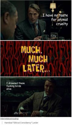 Hypocrite Hannibal, that's what they'll call him you know.