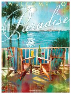 Welcome to Paradise poster..and it is for sure..when traveling and coming back into Florida we always say ahhh back to paradise.