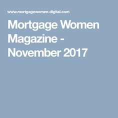 Mortgage Women Magazine - November 2017