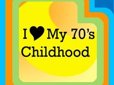 Aside from some severely debilitating emotional traumas, I did love, if not really enjoy my 70's childhood......I think.........maybe.