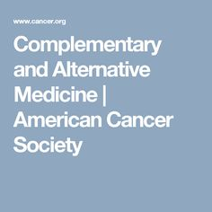 Complementary and Alternative Medicine | American Cancer Society