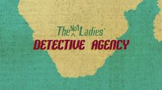 THE No.1 LADIES' DETECTIVE AGENCY Opening and closing title sequences. | BBC - HBO (2008-2009). Production Studio: Ariside.