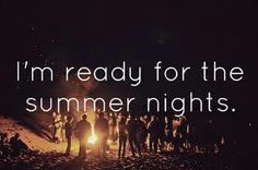 I'm ready for the summer nights! #summer #nights #summernights #ready #fire #party #cantwait