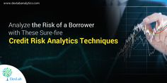 Analyze the Risk of a Borrower with These Sure-fire Credit Risk Analytics Techniques Risk Analytics, Market Risk, Vulnerability, The Borrowers, Fire, Marketing