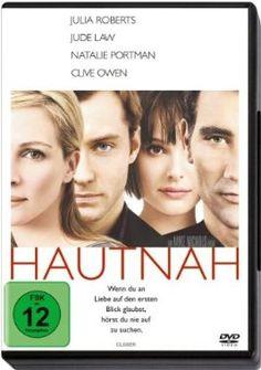 Hautnah  2004 USA,UK      Jetzt bei Amazon Kaufen Jetzt als Blu-ray oder DVD bei Amazon.de bestellen  IMDB Rating 7,3 (114.893)  Darsteller: Julia Roberts, Jude Law, Natalie Portman, Clive Owen, Nick Hobbs,  Genre: Drama, Romance,  FSK: 12