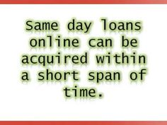 Lets You Attain Convenient Funds Through Same Day Loans