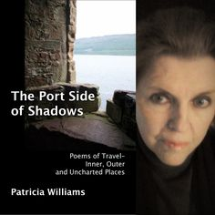 FINISHING LINE PRESS BOOK OF THE DAY: The Port Side of Shadows by Patricia Williams  $14.99, paper  RESERVE YOUR COPY TODAY  https://www.finishinglinepress.com/product/the-port-side-of-shadows-by-patricia-williams/