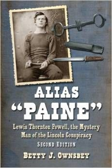 Alias Paine - Biography of Lewis Thornton Powell by Betty Ownsbey
