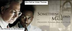 Something the Lord has made..starring Mos Def as Vivien Thomas.