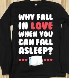 Why Fall In Love - Lazy Days - Skreened T-shirts, Organic Shirts, Hoodies, Kids Tees, Baby One-Pieces and Tote Bags