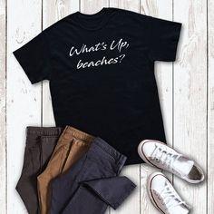 What's Up Beaches Shirt, Beach Shirt, Vacation T-Shirt, Beach T-Shirt, Island Shirt Awesome Shirts, Cool Shirts, Tee Shirts, Island Shirts, Island Outfit, Outfit Beach, Beach Clothes, Beach T Shirts, Fabric Weights