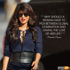 Priyanka Chopra FTW!  #JWQuotes #Womanhood