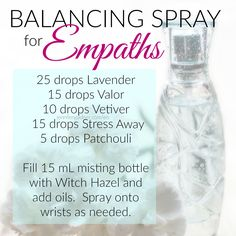 Lavender, Valor, Vetiver, Stress Away, and Patchouli bring about healing, balance, and grounding for empaths.