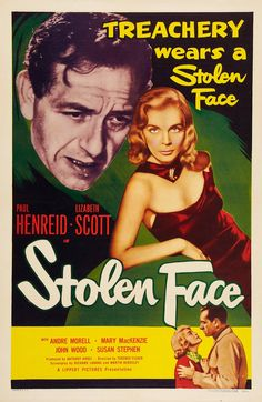 Stolen Face - Terence Fisher - 1952 - starring Lizabeth Scott and Paul Henried