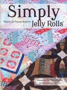 Simply Jelly Rolls Pattern For Precut Series #2