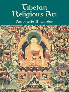 Tibetan Religious Art by Antoinette K. Gordon  Assembled by an anthropologist at the American Museum of Natural History, this work features an informative overview of the intrinsic relationship of Buddhist deities to Tibetan art and a lavish assortment of well-captioned illustrations: temple paintings, books, wood blocks, ritual objects, robes, masks, metal work, more. 92 black-and-white illustrations.