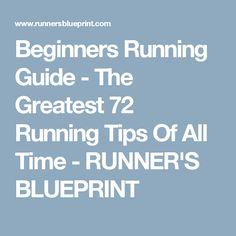Beginners Running Guide - The Greatest 72 Running Tips Of All Time - RUNNER'S BLUEPRINT