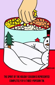 """The spirit of the holiday season is represented completely by a three-popcorn tin."" -@ShinyUnicorn"