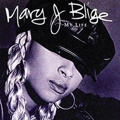 Mary J Blige ~ one of the best albums.