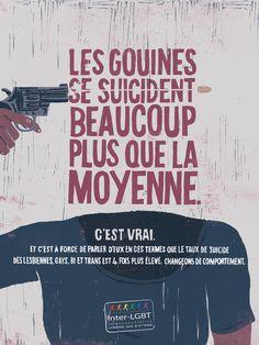 """Campagne de sensibilisation """"Des mots qui tuent"""", à l'occasion des 19èmes Journées Nationales pour la Prévention du Suicide, TBWA\Paris et l'Inter-LGBT lancent une campagne de sensibilisation pour dénoncer un quotidien qui engendre un taux de suicide en moyenne 4 fois plus élevé chez les LGBT que pour le reste de la population."""