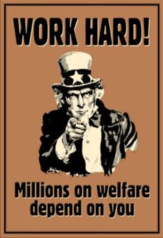 Funny vintage humor ~ Uncle Sam says Work Hard....