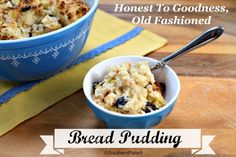 Honest To Goodness, Old Fashioned Bread Pudding - can't wait to make this