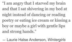 - Laurie Halse Anderson, Wintergirls