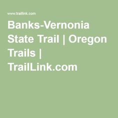 Banks-Vernonia State Trail   Oregon Trails   TrailLink.com