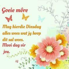 Lekker Dag, Afrikaanse Quotes, Goeie More, Good Morning Wishes, Tuesday, Van, Motivational, Vans, Vans Outfit