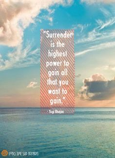 Yogi Bhajan Quotes Surrender!