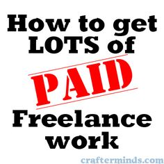 "Great way to supplement your income while trying to become a ""pro"" blogger :) How to get lots of paid freelance work"