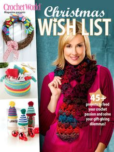 AA871534 - Christmas Wish List - $9.99 Get 50+ exciting projects to feed your crochet passion and solve your gift-giving dilemmas! This jam-packed issue is filled with a wide variety of crochet patterns that are sure to delight everyone on your holiday list, from the young to the young at heart.