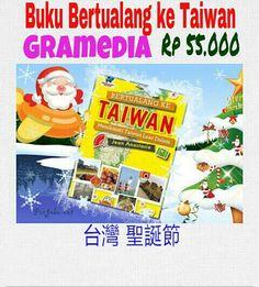 #Bertualang_ke_Taiwan  #Terbitan #Gramedia  #Rilis #20 #Oktober #2014  Rp 55.000