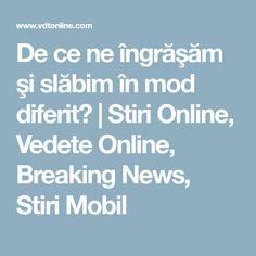 De ce ne îngrăşăm şi slăbim în mod diferit? | Stiri Online, Vedete Online, Breaking News, Stiri Mobil