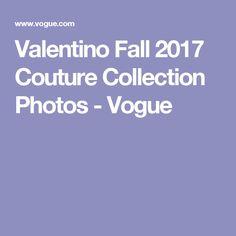 Valentino Fall 2017 Couture Collection Photos - Vogue