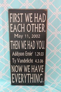 Handpainted First We Had Eachother Now We Have Everything Wall Hanging Sign Shelf Sitter Family Decor. $40.00, via Etsy.