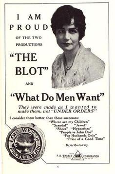 Lois Weber's notable films are:  Hypocrites, which featured the first full-frontal female nude in 1915; the 1916 film Where Are My Children? which discussed abortion and birth control; and what is often considered her masterpiece, The Blot in 1921. #film