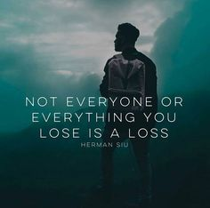 regram @bookofprosperity Always remember this I lose numbers of friends and I'm ABSOLUTELY better today. Not everyone you lose is a loss.  A very beautiful wisdom from @herman.siu  #bookofprosperity