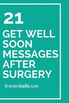 23 Get Well Soon Messages After Surgery 21 Get Well Soon Messages After Surgery The post 23 Get Well Soon Messages After Surgery & verses for card making appeared first on Get .
