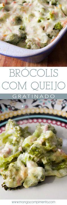 Brócolis com Queijo - Gratinado maravilhoso para o almoço da semana! #receita #vegetariano #comida
