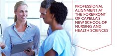 For Capella University, professional alignment means degree programs are in line with industry standards. And it's at the forefront of the new School of Nursing and Health Sciences.