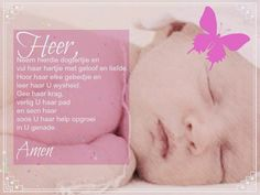 Afrikaanse Inspirerende Gedagtes & Wyshede: Heer neem hierdie digtertjie en vul haar hartjie m. Birthday Msgs, Birthday Prayer, Baby Quotes, Family Quotes, Afrikaanse Quotes, Christian Messages, Good Morning Messages, Baby Birth, Scripture Verses
