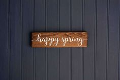 """Spring Decor Sign - Happy Spring - Small Sign - Spring Gift - Rustic Wood Sign - Farmhouse Style Decor - 9""""x 2.5"""""""