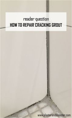 How to repair cracked grout - Plaster & Disaster