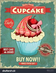 Find Vintage Cupcake Poster Design stock images in HD and millions of other royalty-free stock photos, illustrations and vectors in the Shutterstock collection. Thousands of new, high-quality pictures added every day. Cupcake Crafts, Cupcake Art, Rose Cupcake, Vintage Labels, Vintage Postcards, Vintage Ads, Cupcake Pictures, Vintage Cupcake, Fondant Cupcake Toppers