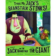 Amazon.com: Trust Me, Jack's Beanstalk Stinks!;The Story of Jack and the Beanstalk as told by the Giant (The Other Side of the Story) (9781404870505): Eric Mark Braun, Cristian Bernardini: Books