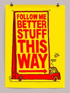 'Better Stuff This Way' silkscreen print by Andy Smith Belle And Boo, Unusual Presents, Hand Type, Silk Screen Printing, Affordable Art, Brighten Your Day, Follow Me, Online Art, Unique Art
