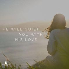 He will rejoice over you with gladness He will quiet you with His love. Love The Lord, My Lord, God Is Good, Gods Love, Bible Verses Quotes, Bible Scriptures, Zephaniah 3 17, Meditation Quotes, Daily Meditation